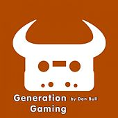 Play & Download Generation Gaming by Dan Bull | Napster