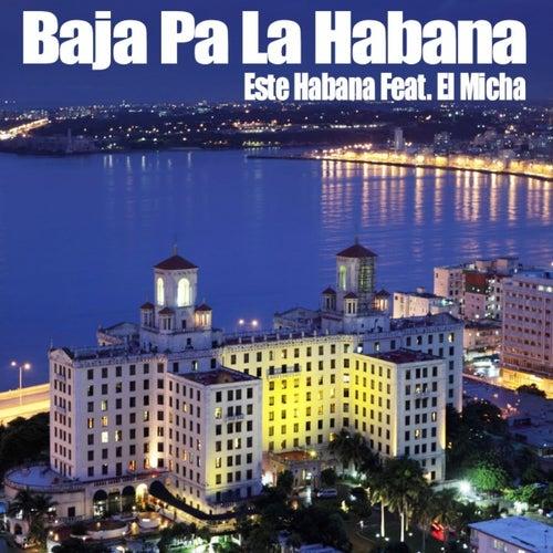 Play & Download Baja Pa la Habana by Este Habana | Napster