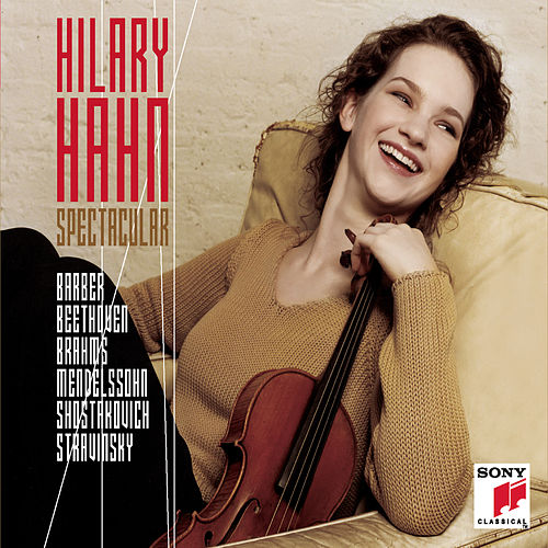 Play & Download Hilary Hahn - Spectacular by Various Artists | Napster
