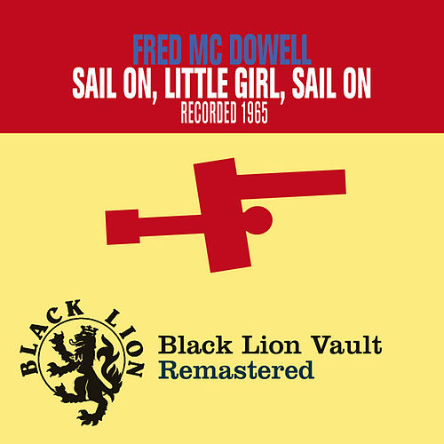 Sail On, Little Girl, Sail On by Fred McDowell