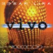 Play & Download Morir a Mi - En Vivo by Edgar Lira | Napster