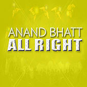 All Right by Anand Bhatt