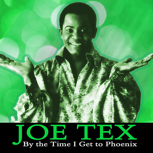 Play & Download By the Time I Get to Phoenix by Joe Tex | Napster