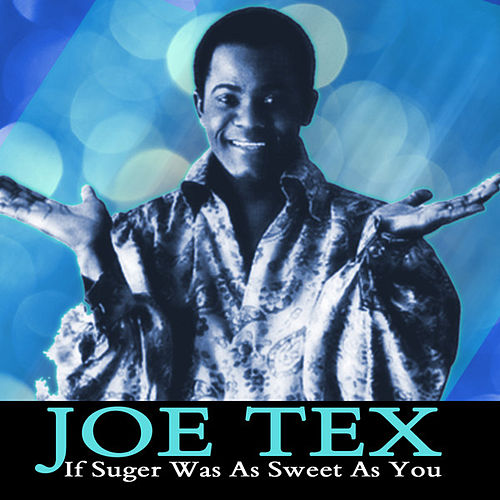 Play & Download If Suger Was As Sweet As You by Joe Tex | Napster