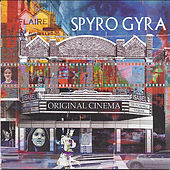Play & Download Original Cinema by Spyro Gyra | Napster