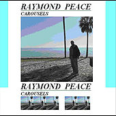 Play & Download Carousels by Raymond Peace | Napster