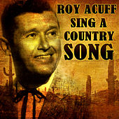Play & Download Sing A Country Song by Roy Acuff   Napster