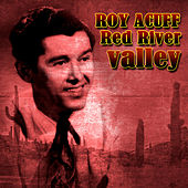 Play & Download Red River Valley by Roy Acuff   Napster