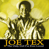 Play & Download The Only Girl I've Ever Loved by Joe Tex   Napster