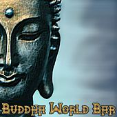 Play & Download Buddha World Bar (New Age, Lounge & Chillout Compilation) by Various Artists | Napster