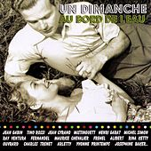 Play & Download Un dimanche au bord de l'eau by Various Artists | Napster