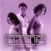 Play & Download C'est le même ciel by Atma | Napster