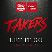 Let It Go by The Takers