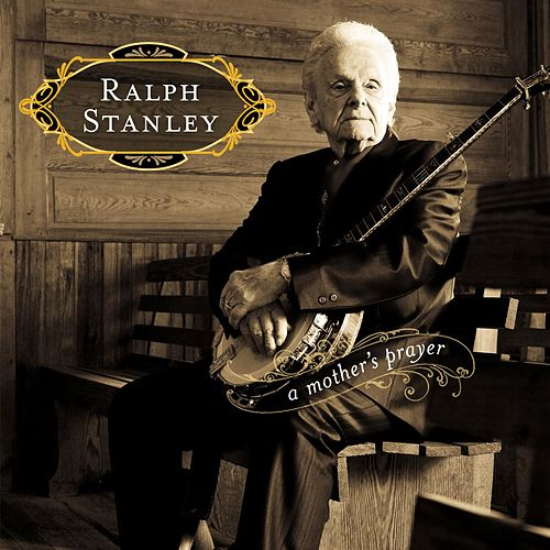 Play & Download A Mother's Prayer by Ralph Stanley | Napster