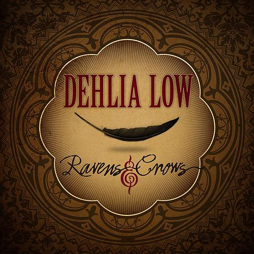 Play & Download Ravens & Crows by Dehlia Low | Napster