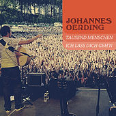 Play & Download 1000 Menschen & Ich lass dich geh'n by Johannes Oerding | Napster