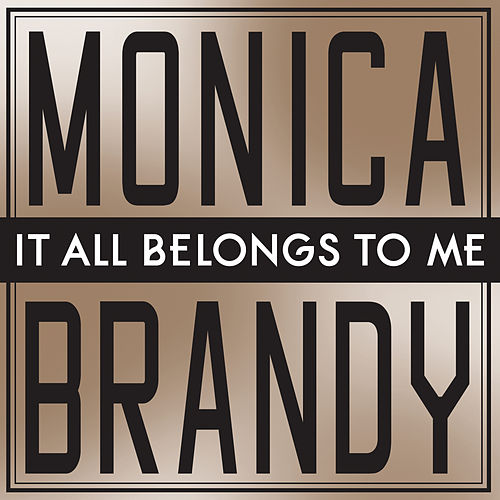 Play & Download It All Belongs To Me by Monica | Napster