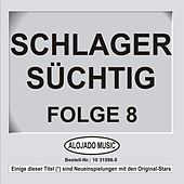 Play & Download Schlager Süchtig Folge 8 by Various Artists | Napster