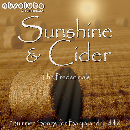The Pre Decimals - Sunshine and Cider by Robert James