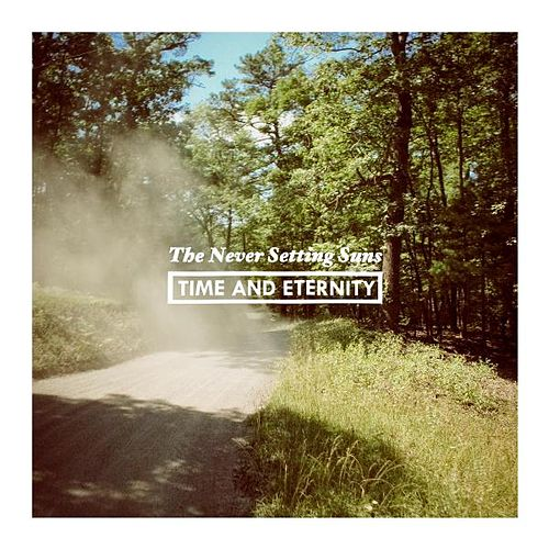 Time & Eternity by The Never Setting Suns