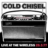 Play & Download Live At the Wireless 29.3.77 by Cold Chisel | Napster
