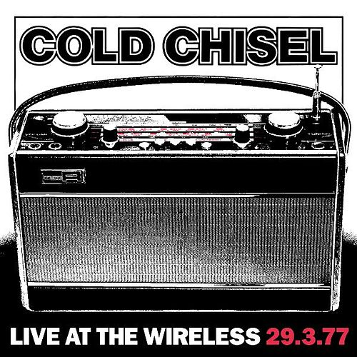 Live At the Wireless 29.3.77 by Cold Chisel