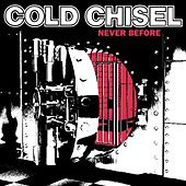 Play & Download Never Before (Remastered) by Cold Chisel | Napster