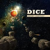 Play & Download Comet Highway by Dice | Napster