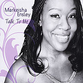 Play & Download Talk to Me by Markeisha Ensley | Napster