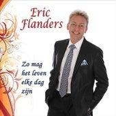 Zo mag het leven elke dag zijn de Eric Flanders