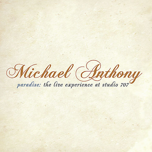Paradise: The Live Experience At Studio 707 by Michael Anthony