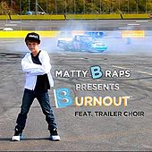 Play & Download Burnout (feat. Trailer Choir) - Single by Matty B | Napster