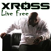 Play & Download Live Free - Single by Xross | Napster