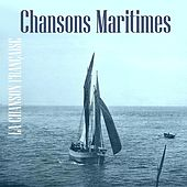 Play & Download La Chanson Française / Chansons Maritimes by Various Artists | Napster