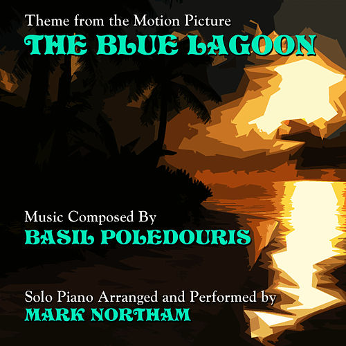 Play & Download Theme from 'The Blue Lagoon' (Basil Poledouris) by Mark Northam | Napster