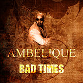 Bad Times by Ambelique