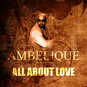 Play & Download All About Love by Ambelique | Napster