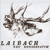 Play & Download Neu Konservatiw by Laibach | Napster
