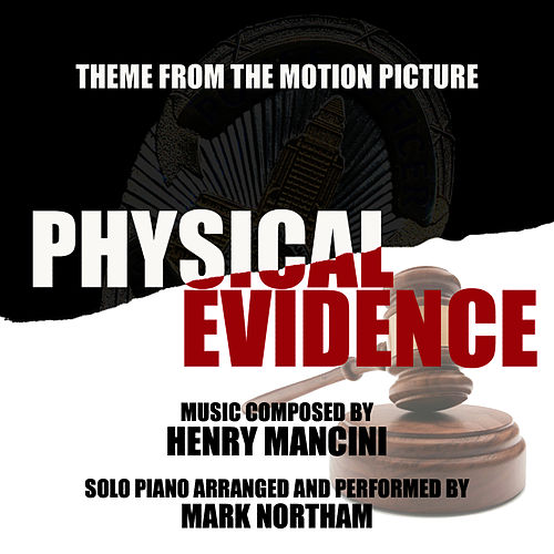 Play & Download 'Physical Evidence' - Main Theme from the Motion Picture (Henry Mancini) by Mark Northam | Napster