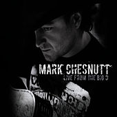 Play & Download Live From The Big D by Mark Chesnutt | Napster