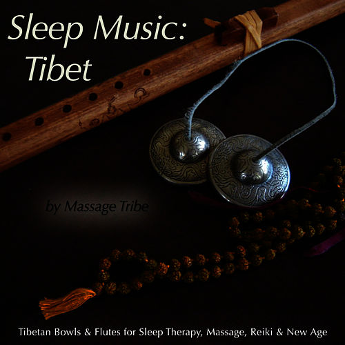 Sleep Music: Tibet  (Tibetan Bowls & Flutes for Sleep Therapy, Massage, Reiki & New Age) by Massage Tribe