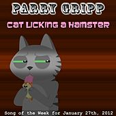 Play & Download Cat Licking A Hamster - Single by Parry Gripp | Napster