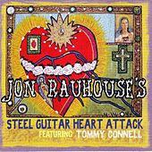 Play & Download Jon Rauhouse's Steel Guitar Heart Attack by Jon Rauhouse | Napster