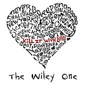 Kill It With Love by The Wiley One