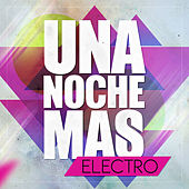 Una Noche Mas ... Electro by Various Artists