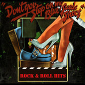 Play & Download Rock&Roll Hits. Don´t Step On My Blue Suede Shoes. by Various Artists | Napster