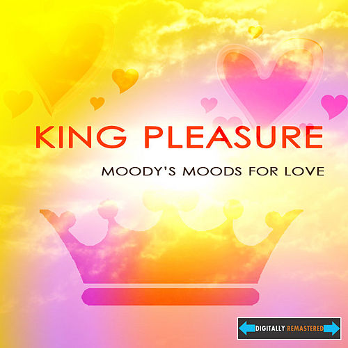 Moody's Mood for Love Remastered by King Pleasure