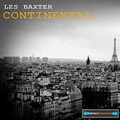 Play & Download Continental Remastered by Les Baxter | Napster