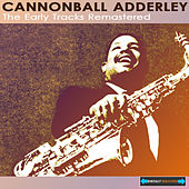 The Early Tracks Remastered by Cannonball Adderley