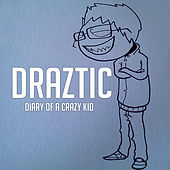 Play & Download Diary of a Crazy Kid by Draztic Music | Napster